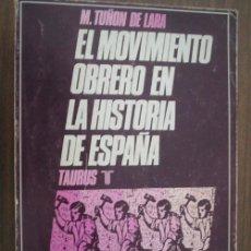 Libros de segunda mano: EL MOVIMIENTO OBRERO EN LA HISTORIA DE ESPAÑA. TUÑÓN DE LARA, M. 1972. TAURUS. Lote 19571783