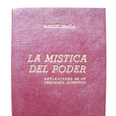 Libros de segunda mano - LA MÍSTICA DEL PODER. Reflexiones de un periodista auténtico. BRAÑA Manuel. La Habana. 1946 - 20124809