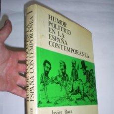 Libros de segunda mano: HUMOR POLÍTICO EN LA ESPAÑA CONTEMPORÁNEA JAVIER ROCA SANTIAGO FERRER CAMBIO 16 1977 RM44222. Lote 21582069