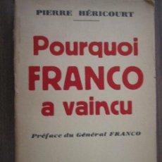 Libros de segunda mano: POURQUOI FRANCO A VAINCU. HÉRICOURT, PIERRE. 1940. Lote 20691144