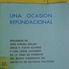 Libros de segunda mano: UNA OCASION REFUNDACIONAL. DISCURSOS DE UTRERA MOLINA... 3 ABRIL 1974. Lote 27115489