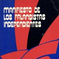 Libros de segunda mano: MANIFIESTO DE LOS FALANGISTAS INDEPENDIENTES. MADRID. 1977.. Lote 106753626