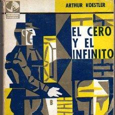 Libros de segunda mano: ARTHUR KOESTLER: EL CERO Y EL INFINITO. BUENOS AIRÉS.1960. . Lote 27140964