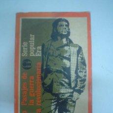 Libros de segunda mano: ERNESTO CHE GUEVARA: PASAJES DE LA GUERRA REVOLUCIONARIA. Lote 21383616