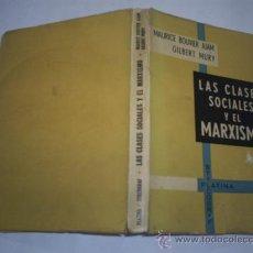 Libros de segunda mano: LAS CLASES SOCIALES Y EL MARXISMO MAURICE BOUVIER AJAM GILBERT MURY 1965 RM46761. Lote 21434620