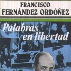 Libros de segunda mano: PALABRAS EN LIBERTAD CON FRANCISCO FERNÁNDEZ ORDOÑEZ.DE EDUARDO G. RICO. FIRMADO A MANO POR EL AUTOR. Lote 21391842