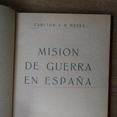 Libros de segunda mano: MISIÓN DE GUERRA EN ESPAÑA. HAYES (CARLTON J. H.). Lote 21413591