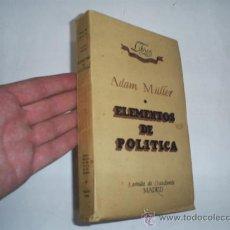Libros de segunda mano: ELEMENTOS DE POLITICA REVISTA DE OCCIDENTE 1935 ADAM MÜLLER AB42429. Lote 21471252