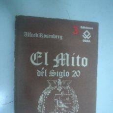 Libros de segunda mano: ALFRED ROSENBERG: EL MITO DEL SIGLO 20. UNA VALORACIÓN DE LAS LUCHAS ANÍMICO-ESPIRITUALES. Lote 24042931