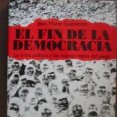 Libros de segunda mano: EL FIN DE LA DEMOCRACIA. GUÉHENNO, JEAN-MARIE. 1995. . Lote 21669737
