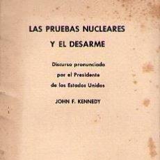 Libros de segunda mano: LAS PRUEBAS NUCLEARES Y EL DESARME. DISCURSO PRONUNCIADO POR EL PRESIDENTE JOHN F. KENNEDY. Lote 25747276
