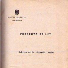 Libros de segunda mano: PROYECTO DE LEY: REFORMA DE LAS HACIENDAS LOCALES. ENMIENDAS. 1966. CORTES ESPAÑOLAS. Lote 27589418