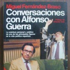Libros de segunda mano: CONVERSACIONES CON ALFONSO GUERRA. FERNÁNDEZ-BRASO, MIGUEL. 1983 PLANETA. Lote 21814860