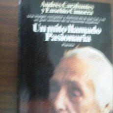 Libros de segunda mano: UN MITO LLAMADO PASIONARIA. CARABANTES, ANDRÉS Y CIMORRA, EUSEBIO. 1982 PLANETA 1ª EDICIÓN. Lote 288606998