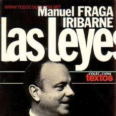 Libros de segunda mano: MANUEL FRAGA IRIBARNE - LAS LEYES - 1975. Lote 24384336