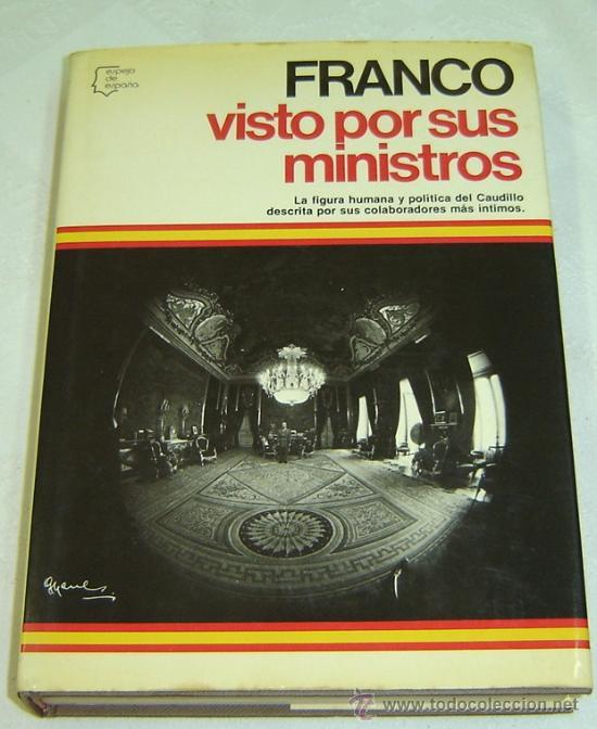 FRANCO VISTO POR SUS MINISTROS-COL.ESPEJO DE ESPAÑA-PLANETA 1981 (Libros de Segunda Mano - Pensamiento - Política)