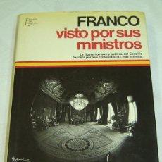 Libros de segunda mano: FRANCO VISTO POR SUS MINISTROS-COL.ESPEJO DE ESPAÑA-PLANETA 1981. Lote 27262084