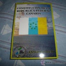 Libros de segunda mano: ANTEPROYECTO - CONSTITUCIÓN DE LA REPÚBLICA FEDERAL CANARIA- ANTONIO CUBILLO - MPAIAC. Lote 106713619