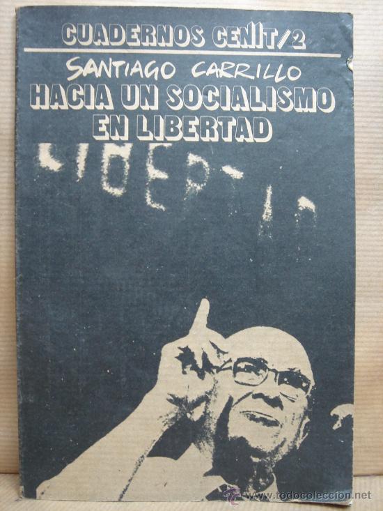 CUADERNOS CENIT - SANTIAGO CARRILLO HACIA UN SOCIALISMO EN LIBERTAD - CENIT 1977 (Libros de Segunda Mano - Pensamiento - Política)