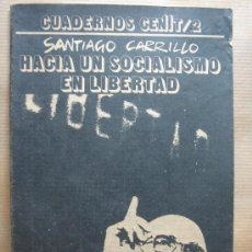 Libros de segunda mano: CUADERNOS CENIT - SANTIAGO CARRILLO HACIA UN SOCIALISMO EN LIBERTAD - CENIT 1977. Lote 22585355