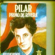 Libros de segunda mano: PILAR PRIMO DE RIVERA.RECUERDOS DE UNA VIDA.DEDICADO Y AUTOGRAFIADO POR PILAR EN 1984. Lote 22614712