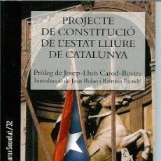 Libros de segunda mano: PROJECTE DE CONSTITUCIÓ DE L'ESTAT LLIURE DE CATALUNYA. Lote 26996851