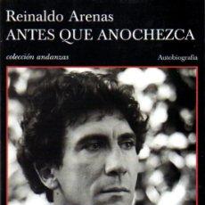 Libros de segunda mano: ARENAS REINALDO: ANTES QUE ANOCHEZCA. BARCELONA. 2001.. Lote 26498056
