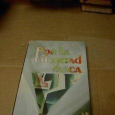 Libros de segunda mano: POR LA LIBERTAD VASCA, ELI GALLASTEGI GUDARI, ED TXALAPARTA, Nº 17. Lote 22827862