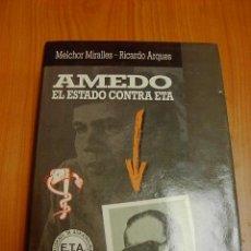 Libros de segunda mano: AMEDO EL ESTADO CONTRA ETA, MELCHOR MIRALLES, RICARDO ARQUES, PLAZA Y JANES, 2 ED. 1989. Lote 23311196