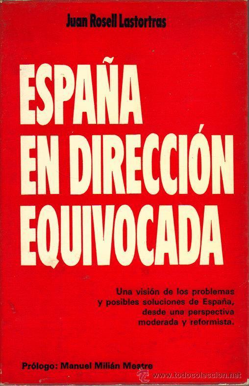 ESPAÑA EN DIRECCIÓN EQUIVOCADA (Libros de Segunda Mano - Pensamiento - Política)