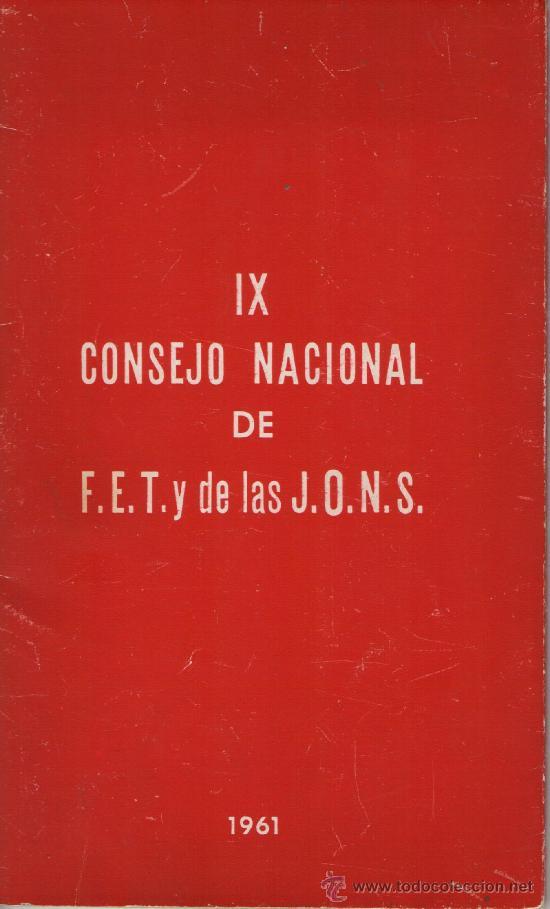 IX CONSEJO NACIONAL DE FEY Y DE LAS JONS. 1961. 48 PÁGINAS.FALANGE. FRANQUISMO. (Libros de Segunda Mano - Pensamiento - Política)