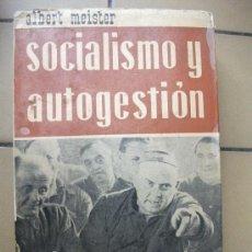 Libros de segunda mano: SOCIALISMO Y AUTOGESTION (LA EXPERIENCIA YUGOESLAVA )- ALBERT MEISTER - 1RA . EDICION 1965. Lote 27046062