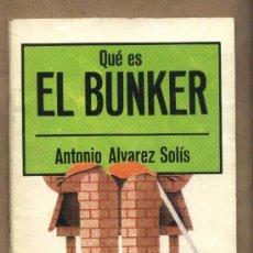 Libros de segunda mano - Qué es el bunker. Antonio Alvarez Solís. Editorial La Gaya Ciencia 1976. - 96289706