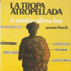 Libros de segunda mano: LA TROPA ATROPELLADA. ANTONIO PEREDA. EDITORIAL REVOLUCIÓN. 1984. Lote 36786823