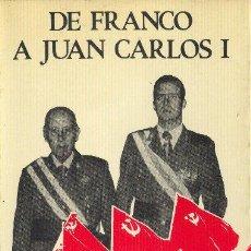 Libros de segunda mano: DE FRANCO A JUAN CARLOS I. EDITORIAL REVOLUCIÓN. 1979. Lote 34409748