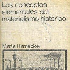 Libros de segunda mano: LOS CONCEPTOS ELEMENTALES DEL MATERIALISMO HISTÓRICO. MARTA HARNECKER. 1975. Lote 34410600
