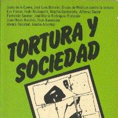 Libros de segunda mano: TORTURA Y SOCIEDAD. VARIOS AUTORES. EDITORIAL REVOLUCIÓN. 1982. Lote 34410160
