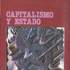 Libros de segunda mano: CAPITALISMO Y ESTADO. VARIOS AUTORES. EDITORIAL REVOLUCIÓN. 1985. Lote 34410547