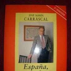 Libros de segunda mano: ESPAÑA, CON OTROS OJOS JOSE Mª CARRASCAL 2ª EDICIÓN . Lote 25568923