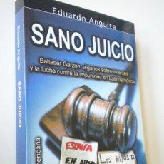 Libros de segunda mano: SANO JUICIO :BALTASAR GARZÓN, ALGUNOS SOBREVIVIENTES Y LA LUCHA CONTRA LA IMPUNIDAD EN LATINOAMÉRICA. Lote 26039874