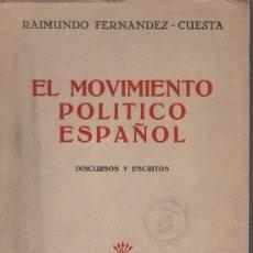 Libros de segunda mano: EL MOVIMIENTO POLÍTICO ESPAÑOL. ESCRITOS Y DISCURSOS, DE RAIMUNDO FERNÁNDEZ CUESTA. ED. MOVIMIENTO, . Lote 26067073