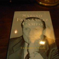 Libros de segunda mano: JAVIER FERNANDEZ LOPEZ, SABINO FERNANDEZ CAMPO, UN HOMBRE DE ESTADO, ED. PLANETA. Lote 26074196