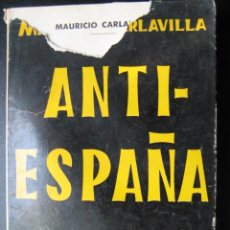 Libros de segunda mano: ANTI-ESPAÑA 1959. CARLAVILLA, MAURICIO. 1959. Lote 26177407
