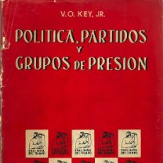 Libros de segunda mano: POLÍTICA, PARTIDOS Y GRUPOS DE PRESIÓN / V.O. KEY, JR. * ESTADOS UNIDOS * . Lote 26432704