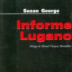 Libros de segunda mano: SUSAN GEORGE. INFORME LUGANO. BARCELONA, 2001. CC.PP.. Lote 20451336