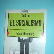 Libros de segunda mano: LIBRO. QUÉ ES EL SOCIALISMO - FELIPE GONZÁLEZ. LA GAYA. Lote 27630509