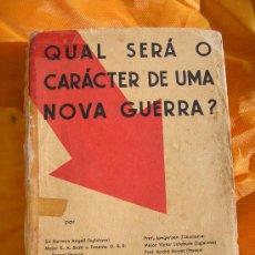 Libros de segunda mano: 1932 - QUAL SERÁ O CARACTER DE UMA NOVA GUERRA?. Lote 26513387