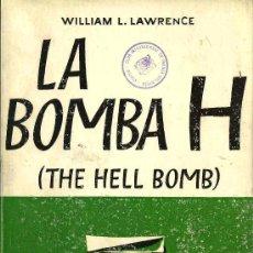 Libros de segunda mano: * BOMBAS * GUERRA NUCLEAR * LA BOMBA H : (THE HELL BOMB) / WILLIAM L. LAWRENCE - 1952. Lote 26574752