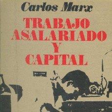 Libros de segunda mano: TRABAJO ASALARIADO Y CAPITAL CARLOS MARX COLECCIÓN ORBE RICARDO AGUILERA EDITOR 1968. Lote 34410579