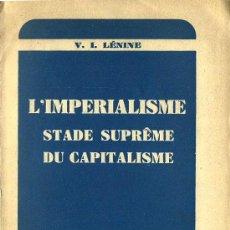 Libros de segunda mano: * IMPERIALISMO * CAPITALISMO * LENIN * L'IMPÉRIALISME : STADE SUPRÊME DU CAPITALISME. Lote 26894345